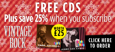 Subscribe to Vintage Rock and receive 2 Jerry Lee Lewis and Eddie Cochran CDs worth £25*!