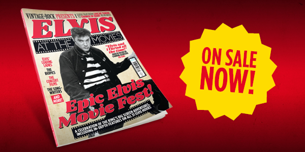 Vintage Rock Presents Elvis At The Movies is now on sale!